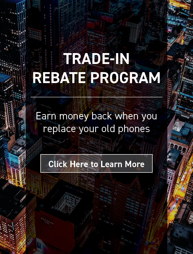 Trade-In Rebate Program: Earn money back when you replace your old phones